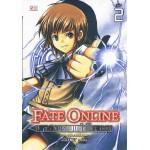 Fate Online มหาสงครามแห่งโชคชะตา เล่ม 02