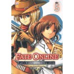Fate Online มหาสงครามแห่งโชคชะตา เล่ม 05