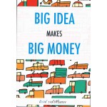 Big Idea Makes Big Money