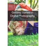 Getting Started in Digital Photography From Snapshots to Great Shots
