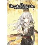 Begin again เริ่มใหม่อีกครั้งในโลกต่างมิติ เล่ม 4 (เล่มจบ) (มรรษ)