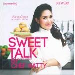 Sweet Talk by Chef Natty เส้นทางน้ำตาลของคนรักขนมหวาน