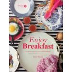 Enjoy Breakfast ความสุขบนจานและบรรยากาศอาหารเช้าอันแสนรื่นรมย์