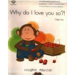 Why do I love you so ?