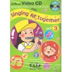 SINGING ALL TOGETHER 3 : BOOK + VIDEO CD